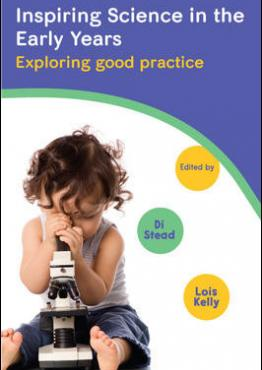Inspiring Science In The Early Years: Exploring Good Practice