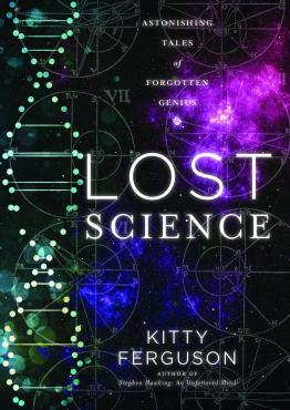 Lost Science: Astonishing Tales Of Forgotten Genius