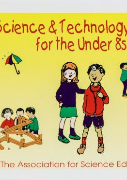 Science and Technology Ideas for Under 8's
