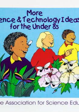 More Science and Technology Ideas for Under 8's
