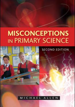 Misconceptions in Primary Science 2nd Edition