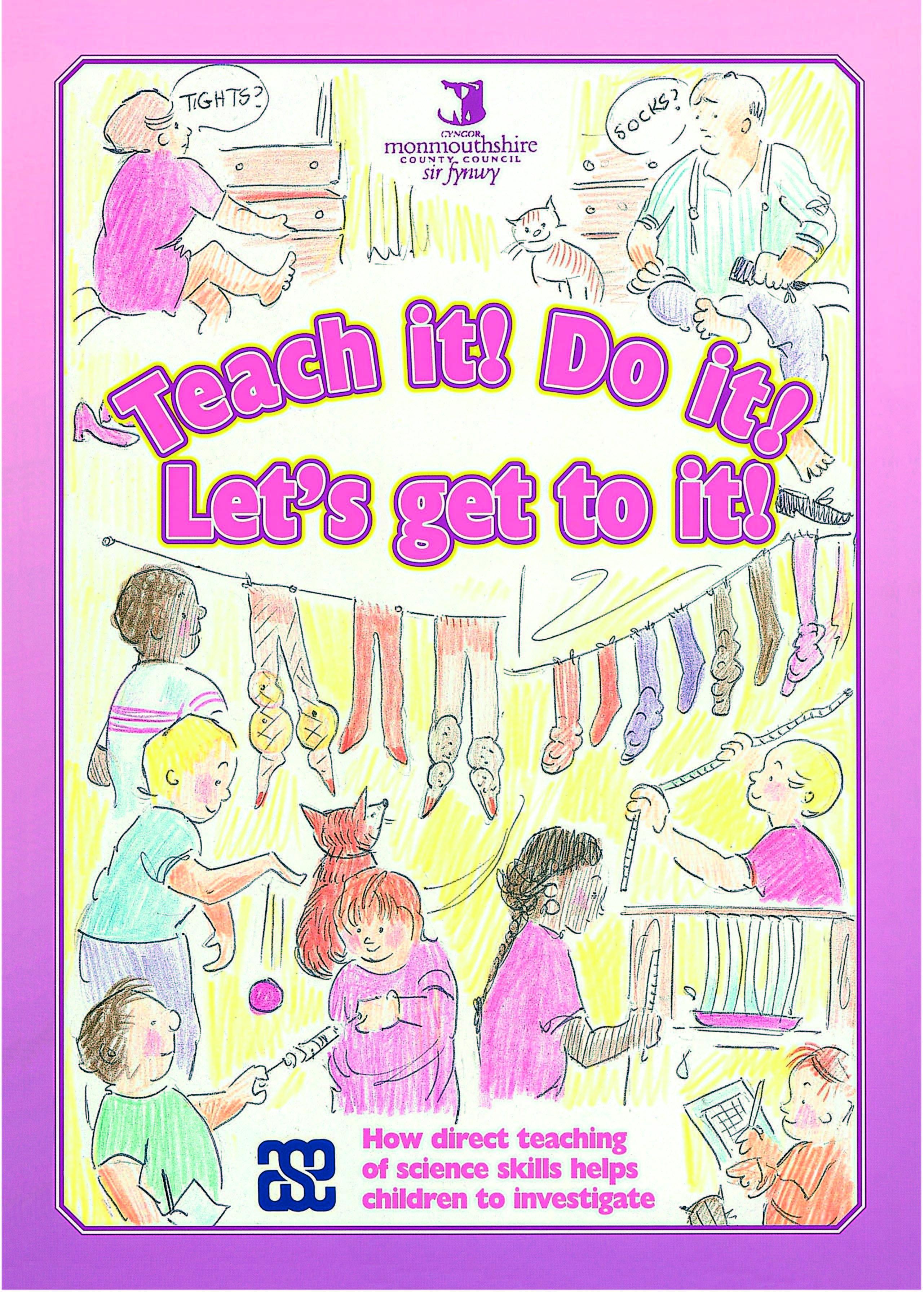 Teach It! Do It! Let's Get to It!
